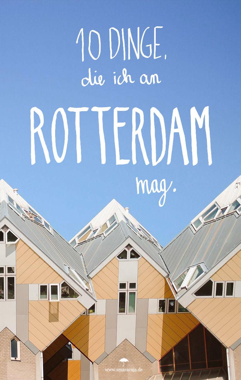 10 Gründe, warum ihr dieses Jahr nach Rotterdam reisen solltet - EIN CITYGUIDE