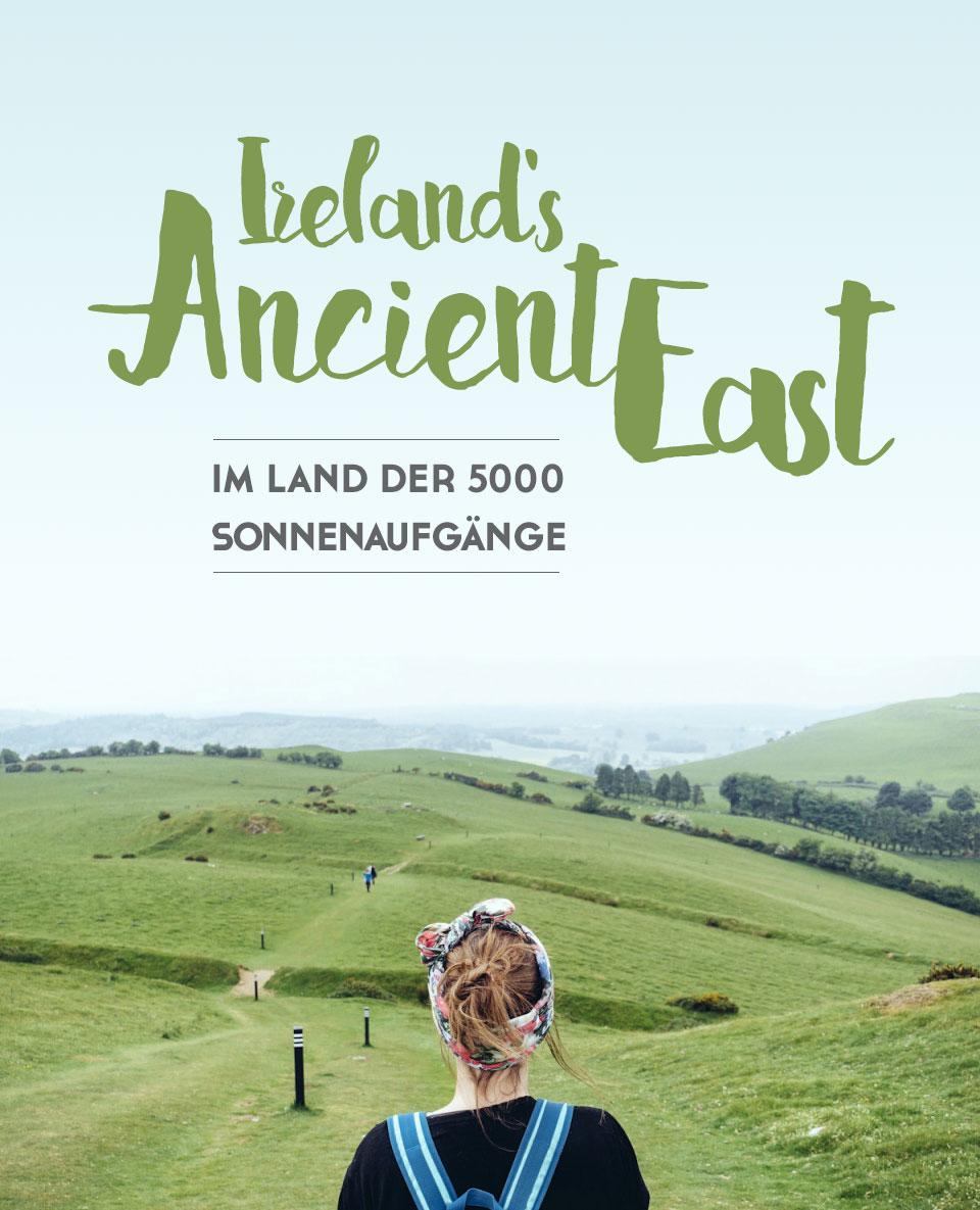 Ireland's Ancient East - Die Geschichte vom Land der 5000 Sonnenaufgänge