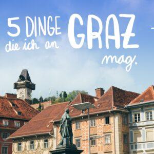 5 illustre Dinge, die ich an Graz mag