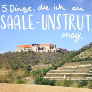 5 illustre Dinge, die ich an Saale-Unstrut mag